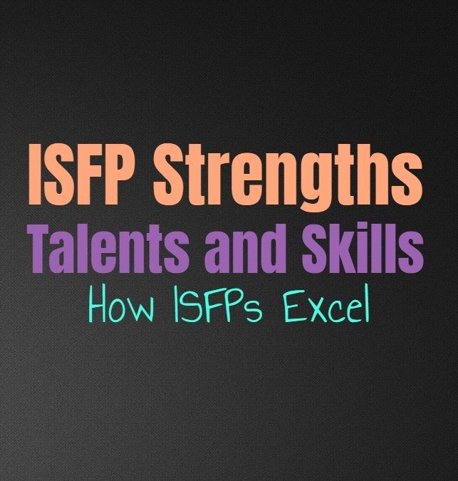 ISFP Strengths, Talents and Skills: How ISFPs Exce