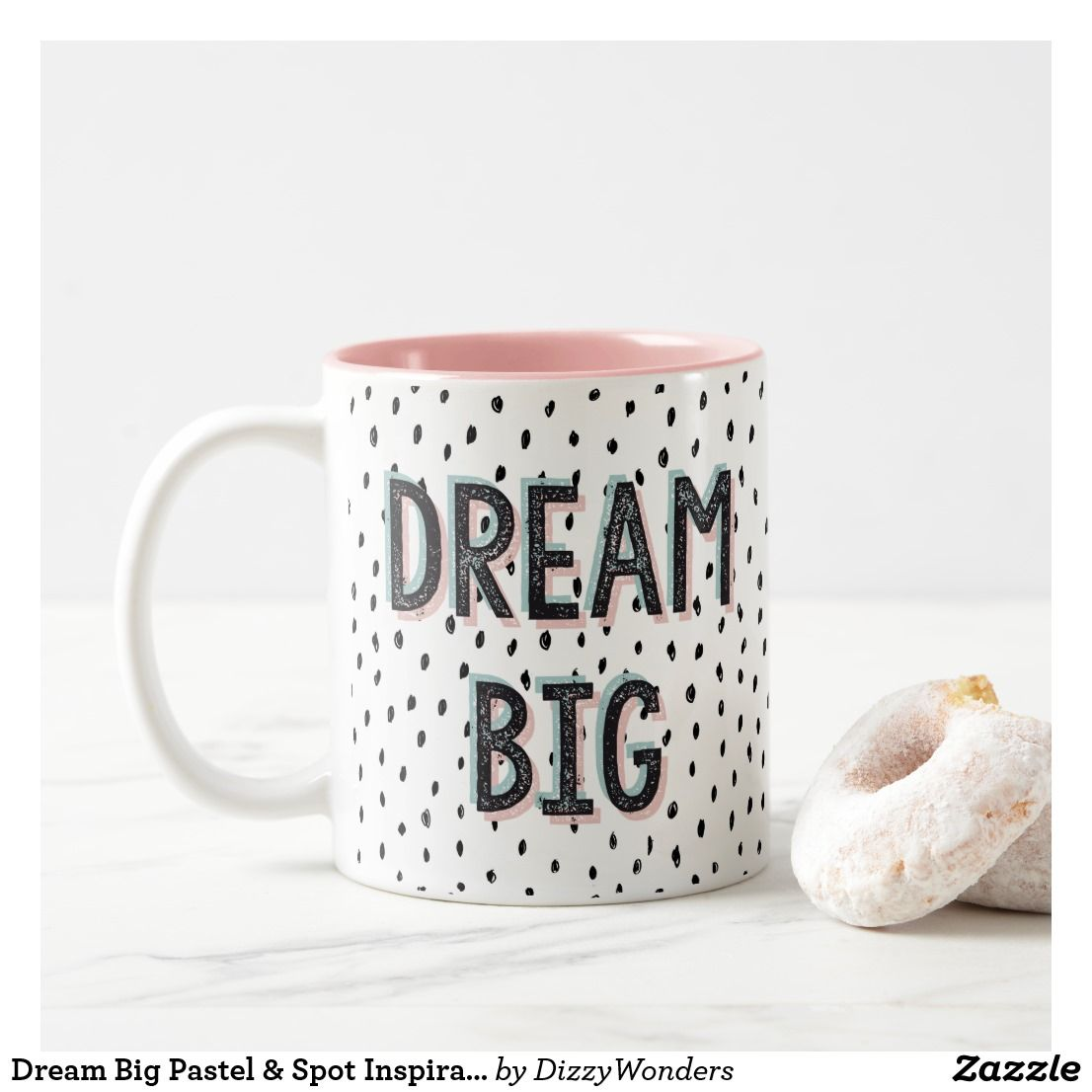 Dream Big Pastel Spot Inspirational Quote Mug Zazzle Com Mugs Big Coffee Mugs Modern Mugs