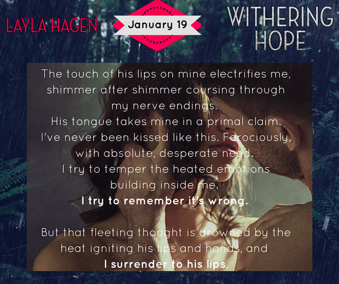BOOK BLITZ   WITHERING HOPE by Layla Hagen ~ Excerpt, Teasers + Giveaway! http://thelustyliterate.wordpress.com/2015/01/10/book-blitz-withering-hope-by-layla-hagen-excerpt-teasers-giveaway/
