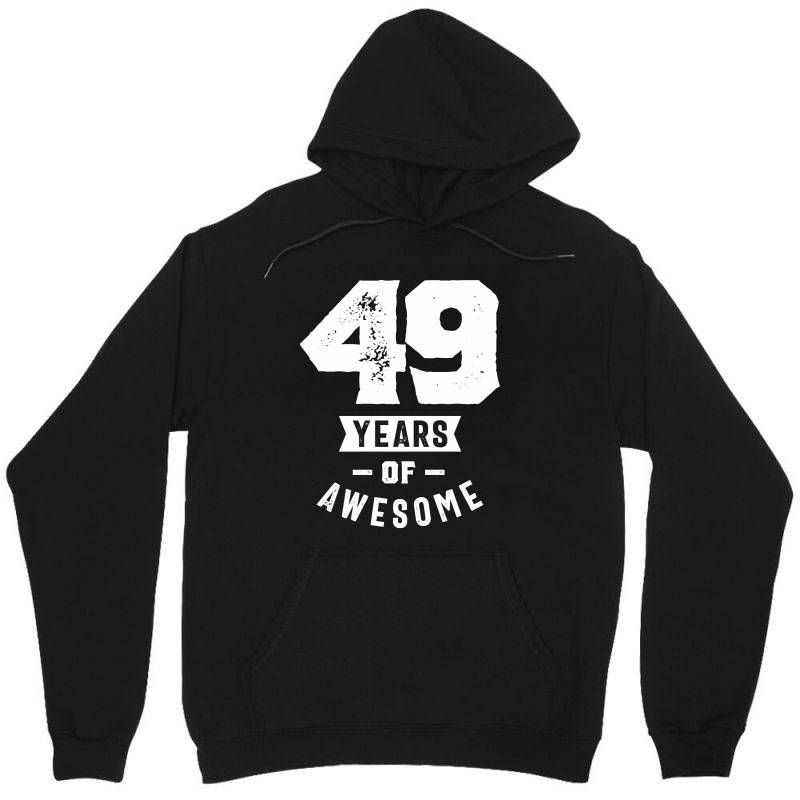 49 Years Of Awesome. This product makes a perfect gift for anyone who will celebrate their 49th birthday. Get your awesome 49 year old birthday tee now.It is the perfect vintage birthday gift for anyone turning 49 years old. Best Gift for family member, husband, wife, boyfriend, daughter, son, girlfriend, brother, sister or yourself.. Unisex Hoodie. Our lovely best seller Pullover Unisex hoodie with printed lovely arts from our lovely artist. Cozy, heavyweight classic you can't live without