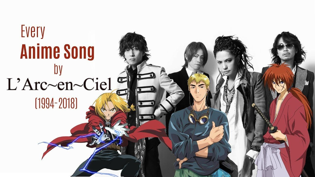 History Of Anime Songs By L Arc En Ciel And Hyde 1994 2018