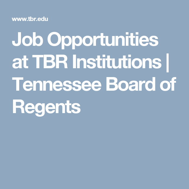 Tennessee Board Of Regents >> Job Opportunities At Tbr Institutions Tennessee Board Of