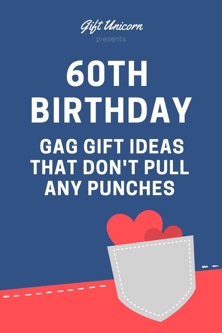 60th birthday gag gift ideas that dont pull any punches