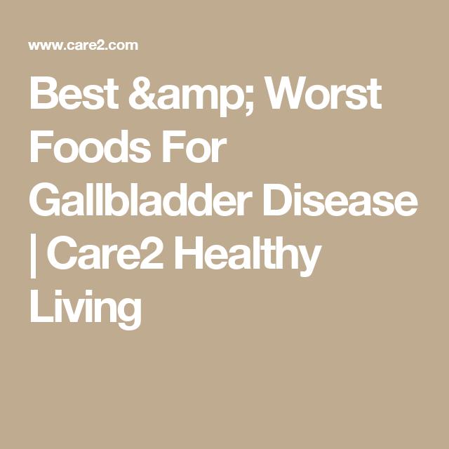 Best & Worst Foods For Gallbladder Disease   Care2 Healthy Living