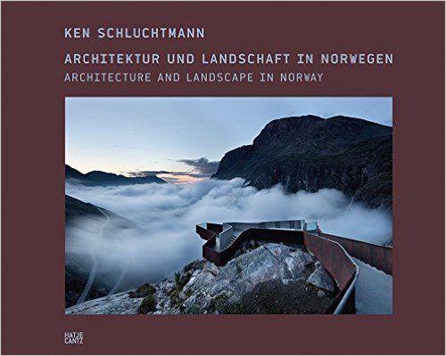 Ken Schluchtmann: Architecture and Landscape in Norway: Jan Andresen, Christiane Bürklein, Ken Schluchtmann: 9783775738378: Amazon.com: Books