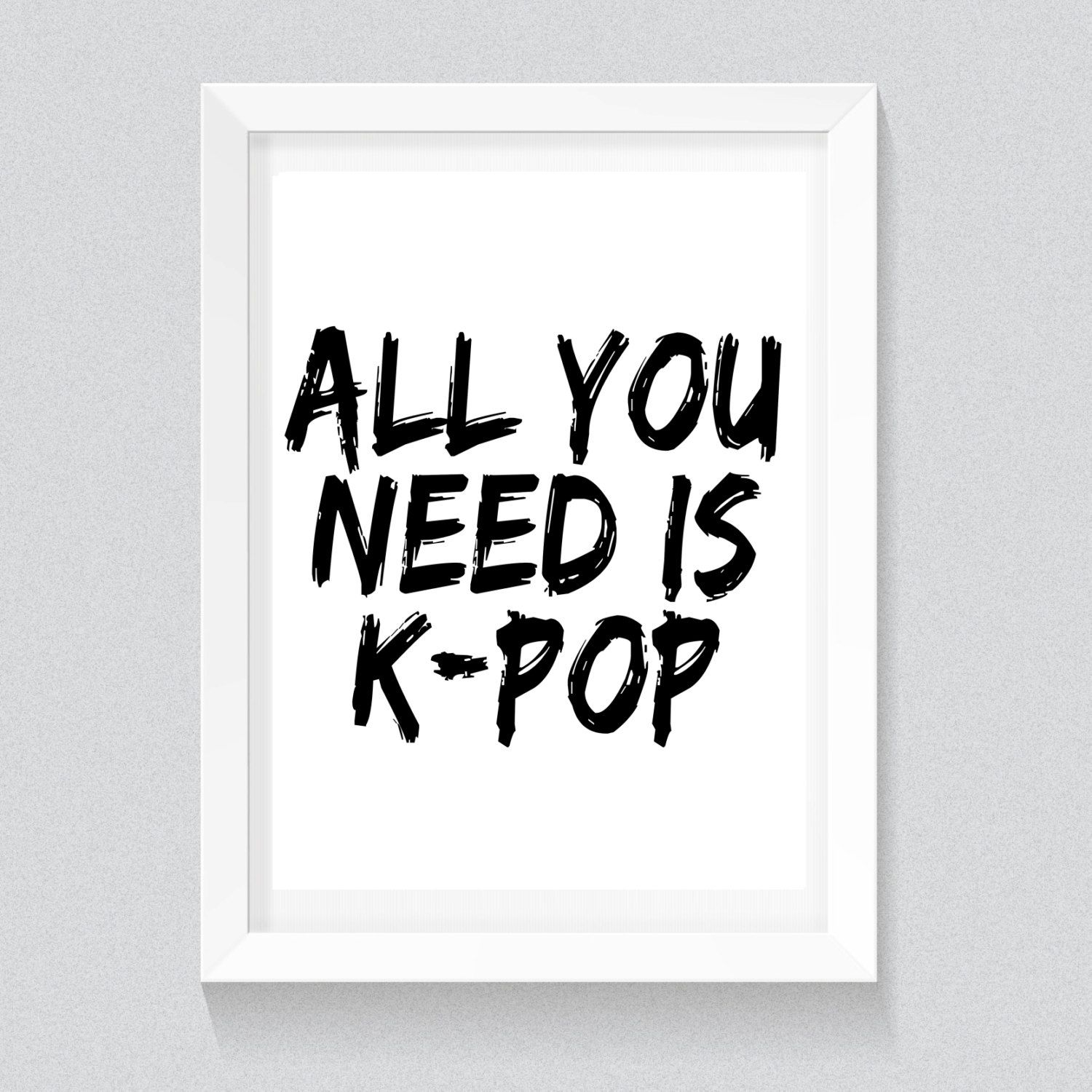 All You Need Is Kpop Print Wall Printables Art Prints Instant