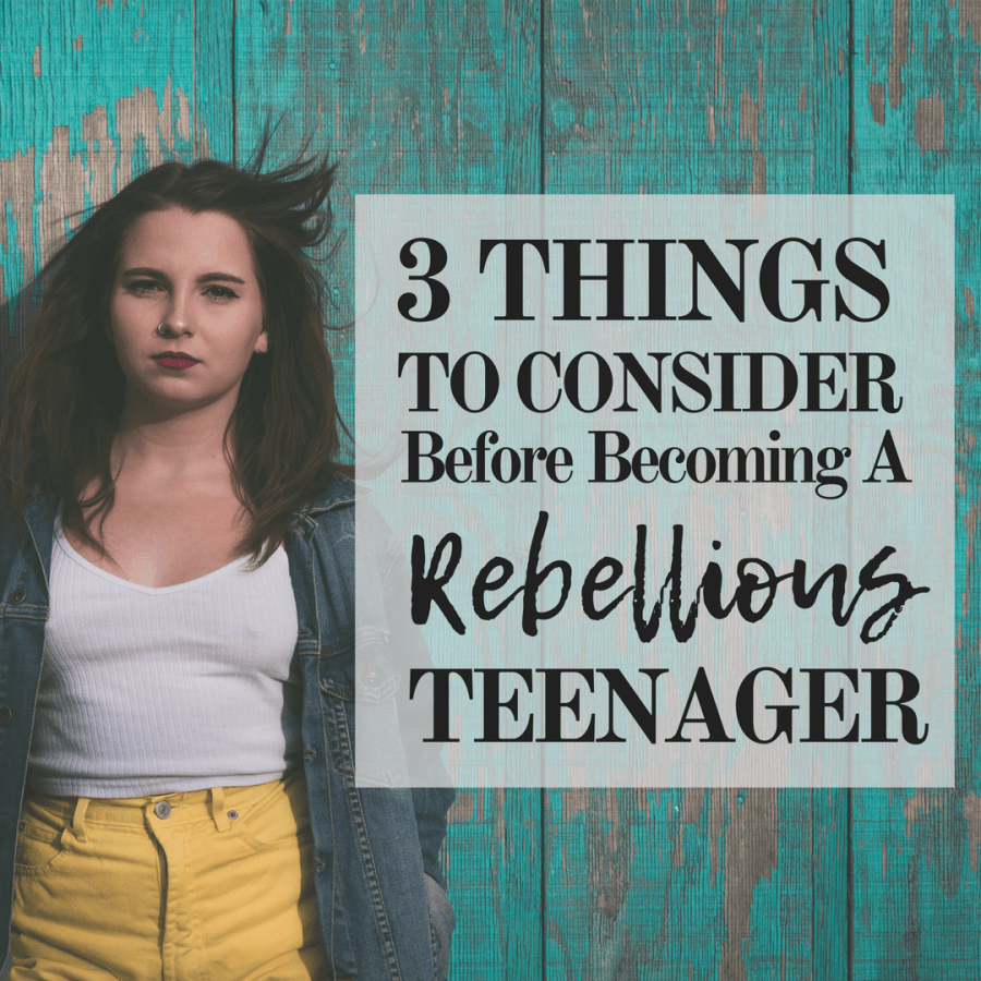 3 Things To Know Before You Become A Rebellious Teenager
