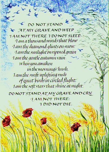 Do Not Stand At My Grave And Weep By Mary Elizabeth Frye Loss