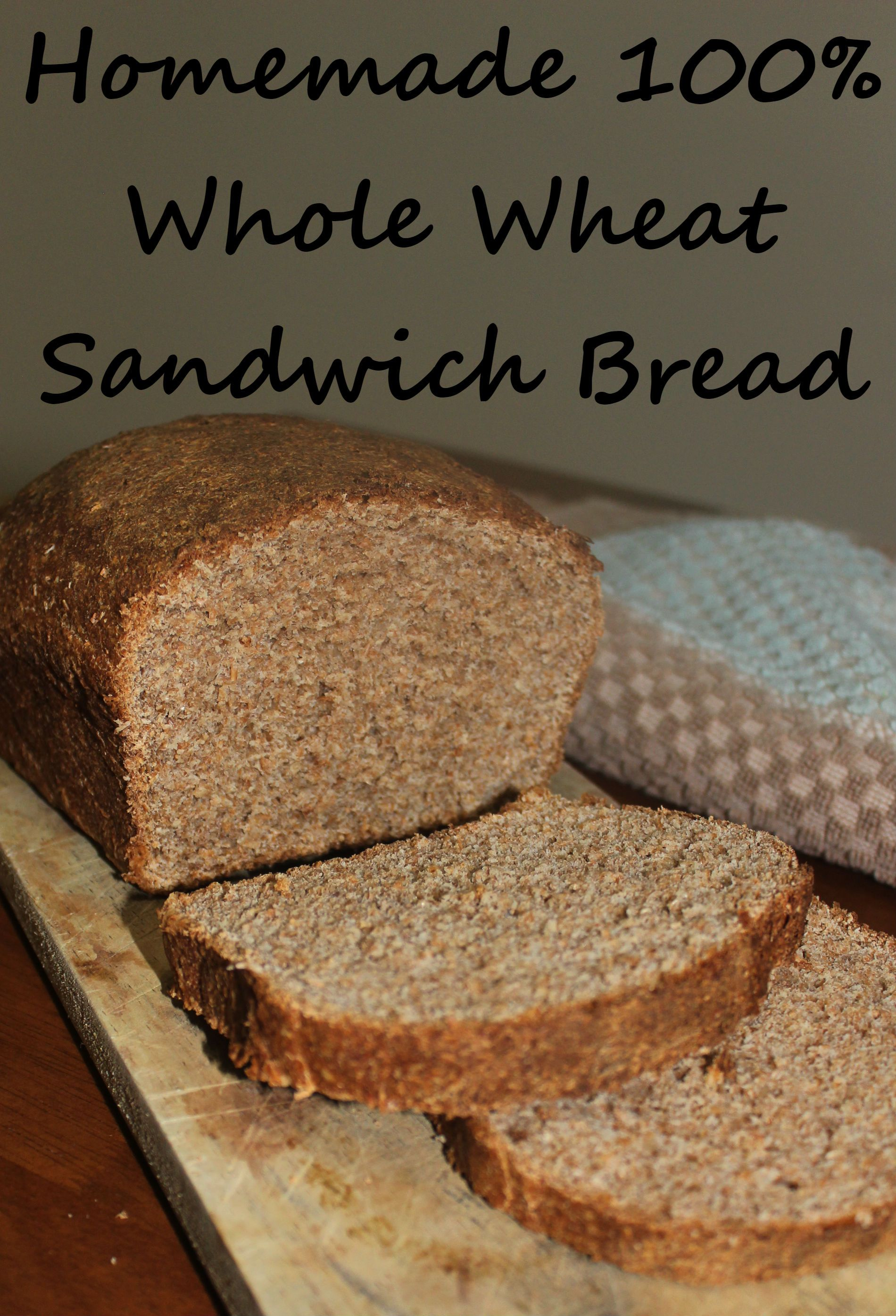Easy homemade sandwich bread made with 100% whole wheat ...