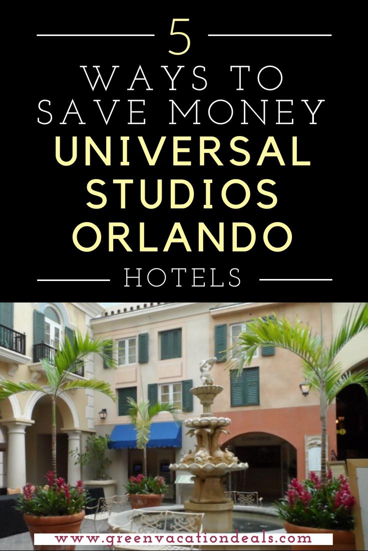 5 Ways To Save Money At Universal Studios Orlando Hotels Green Vacation Deals Universal Studio Orlando Hotels Universal Studios Orlando Orlando Hotel
