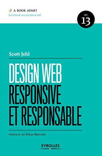 Design Web Responsive Et Responsable eBook: Scott Jehl, Charles Robert: Amazon.fr: Boutique Kindle