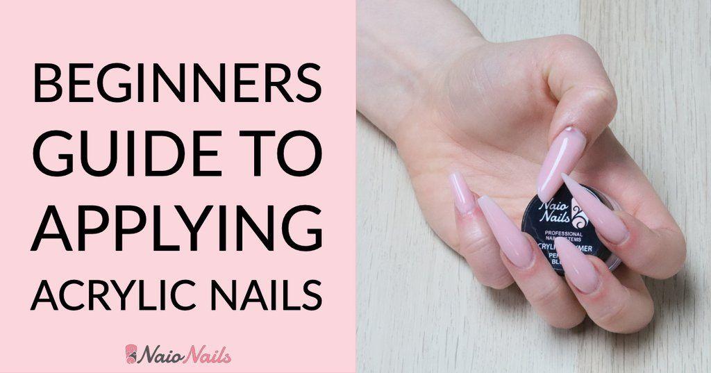 Beginners guide to applying acrylic nails diy acrylic