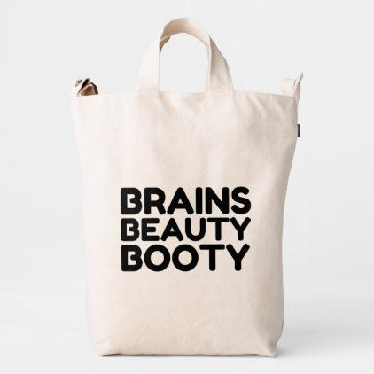 BRAINS BEAUTY BOOTY FUNNY QUOTES DUCK BAG