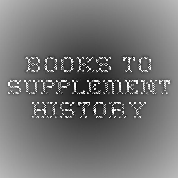 Books to Supplement History