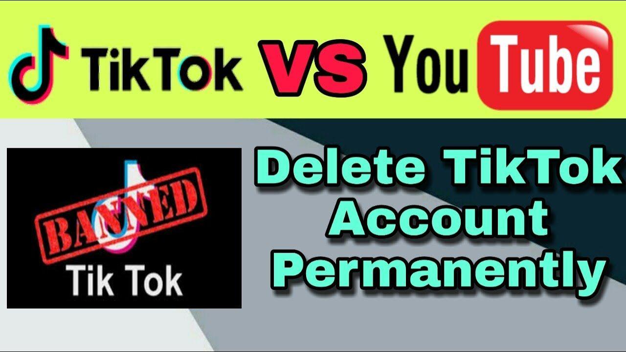 How to delete tiktok account permanently tiktok vs