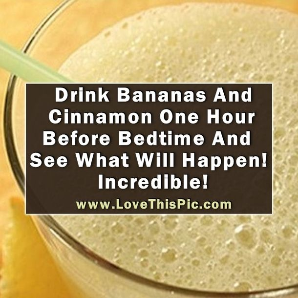 Try Drinking Bananas And Cinnamon One Hour Before Bedtime