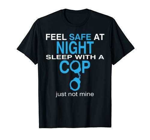Wedding Night Gift For Wife: Feel Safe At Night Sleep With A Cop For Men Women Funny P