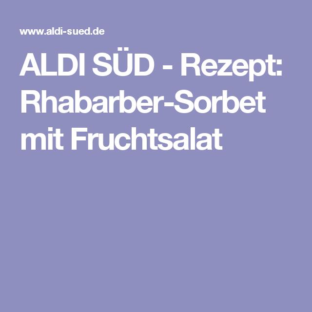 ALDI SÜD Rezept RhabarberSorbet mit Fruchtsalat