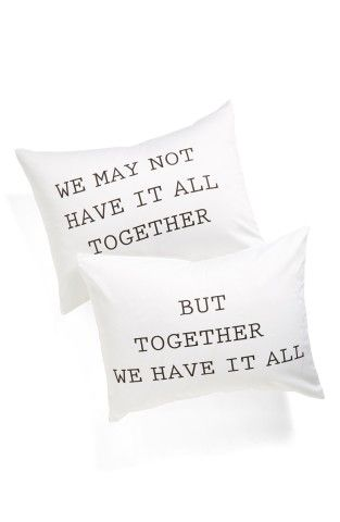 Levtex 'We Have It All' Pillowcase Set | Nordstrom, would this make a good gift? http://keep.com/levtex-we-have-it-all-pillowcase-set-no-by-dimak89/k/0NYZEagBMK/