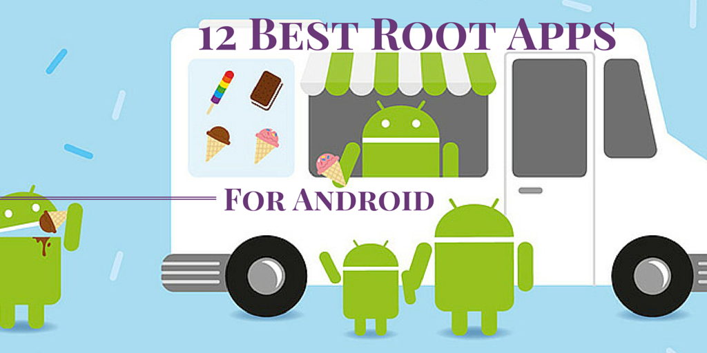 12 of the Best Root Apps for Your Android Phone Root