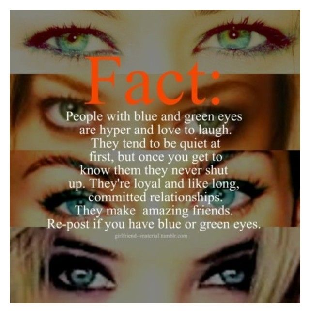 My Eyes Are Very Blue By Toty1008 On Polyvore Eye Facts Green Eyes Quotes