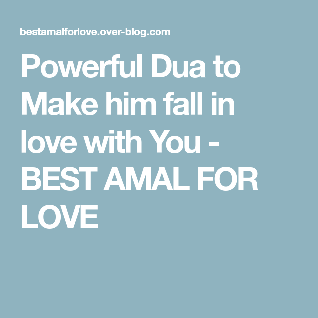 Powerful Dua to Make him fall in love with You | Best Dua