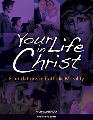 Your Life In Christ Second Edition 2013 Michael Pennock
