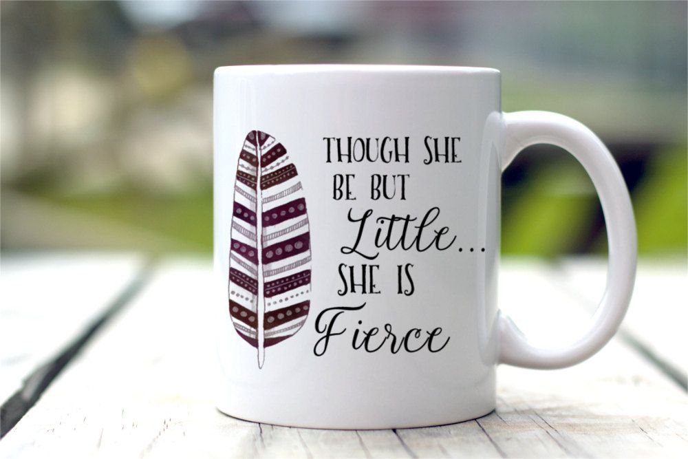Click To Buy Though She Be But Little She Is Fierce Mugs Beer Travel Cup Coffee Mug Tea Cups Home Decor Novelty Mugs Friend Birthday Gifts Coffee Quotes