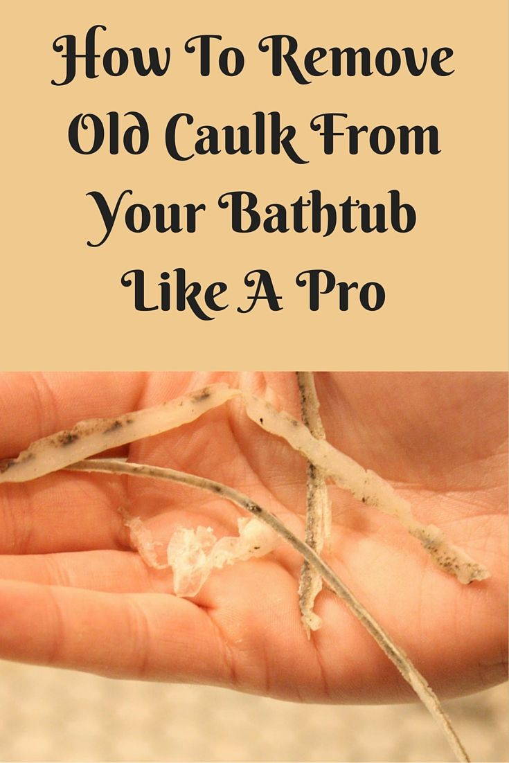 How To Remove Old Caulk From Bathtub Like A Pro
