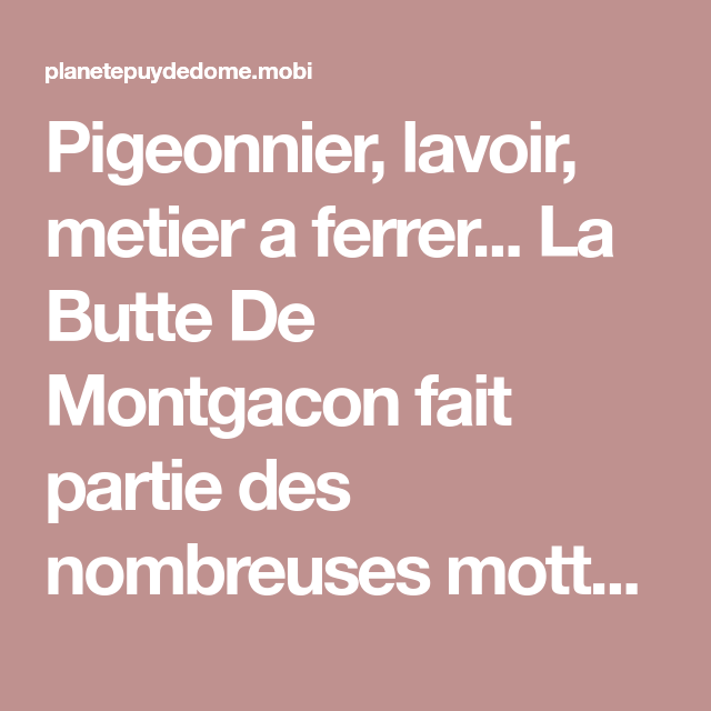 Pigeonnier Lavoir Metier A Ferrer La Butte De Montgacon Fait Partie Des Nombreuses Mottes De La Region Connue Depuis 1056 La Pigeonnier Lavoir Auvergne