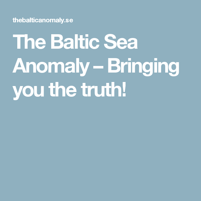 The Baltic Sea Anomaly – Bringing you the truth!