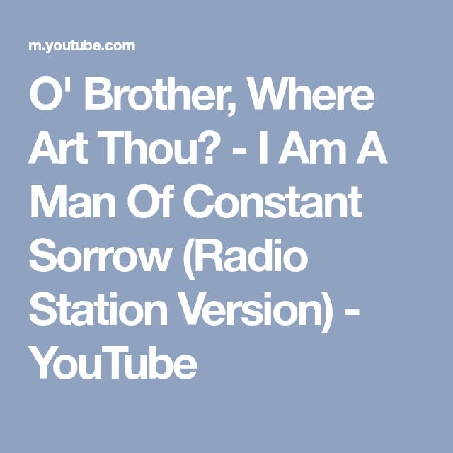 O\' Brother, Where Art Thou? - I Am A Man Of Constant Sorrow (Radio ...