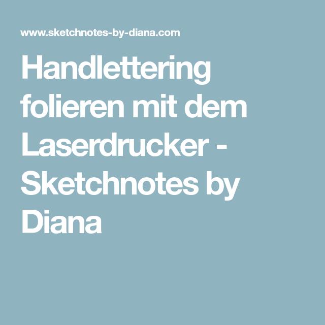 Handlettering folieren mit dem Laserdrucker - Sketchnotes by Diana