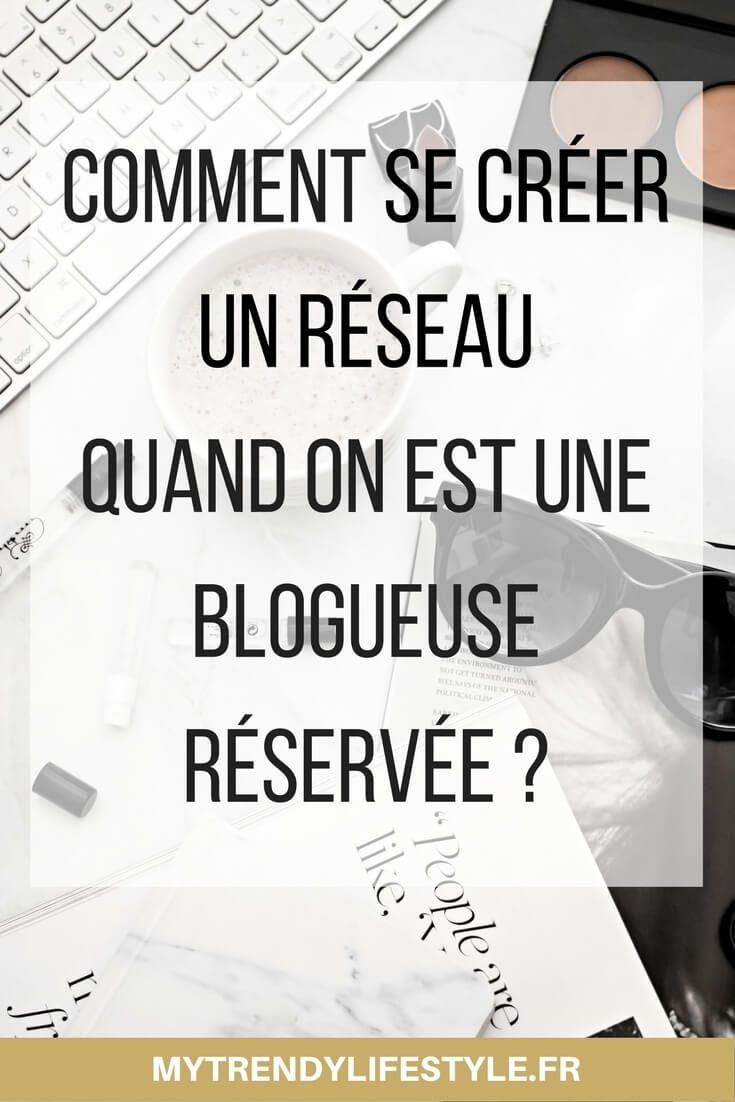 comment se cr u00e9er un r u00e9seau quand on est une blogueuse timide