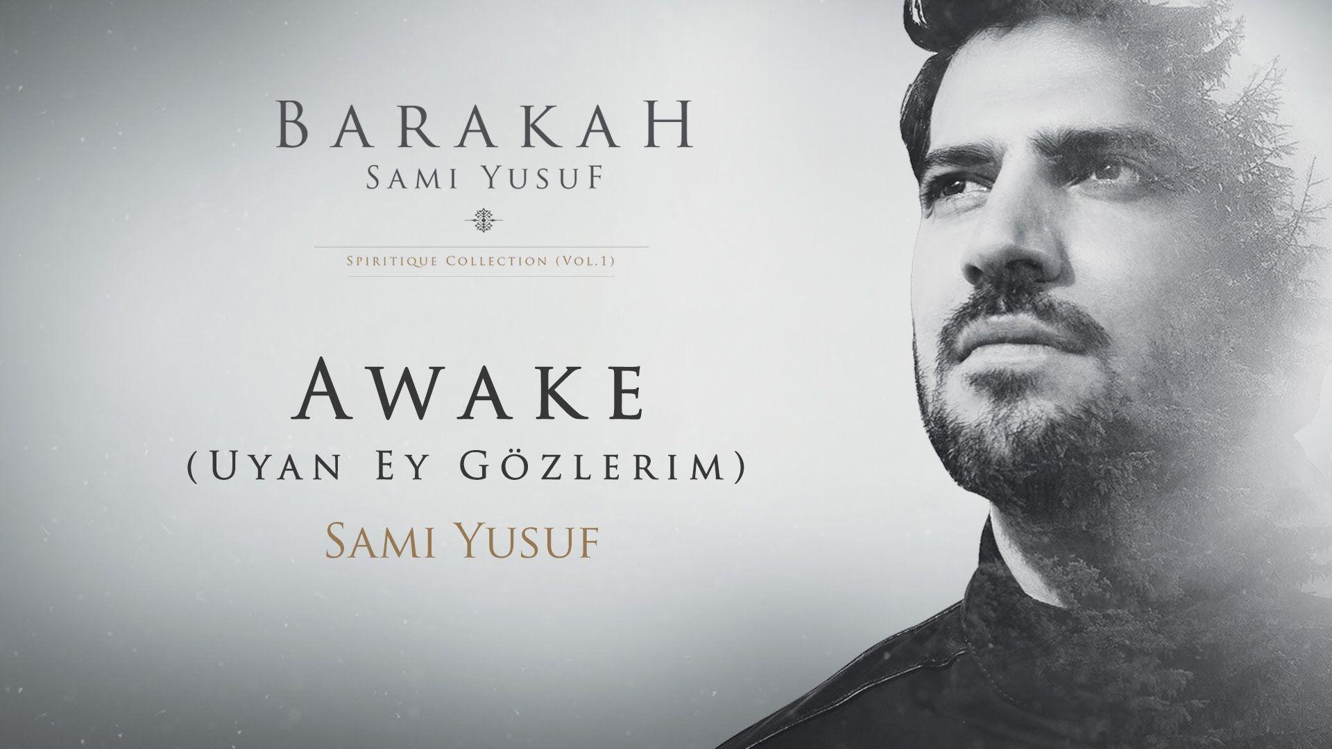 Sami Yusuf Awake Uyan Ey Gozlerim Official Audio Sami Islamic Music Islamic Nasheed