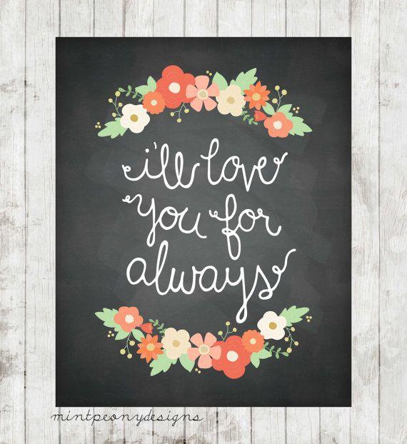 I'll Love You For Always. 8x10 digital printable.