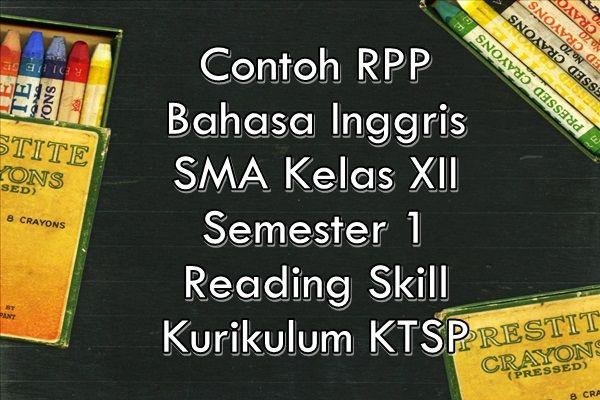 Contoh Rpp Bahasa Inggris Sma Kelas Xii Semester 1 Reading Skill Ktsp Kurikulum Inggris Membaca