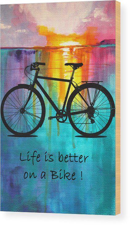 Better on a Bike Wood Print by Nancy Merkle