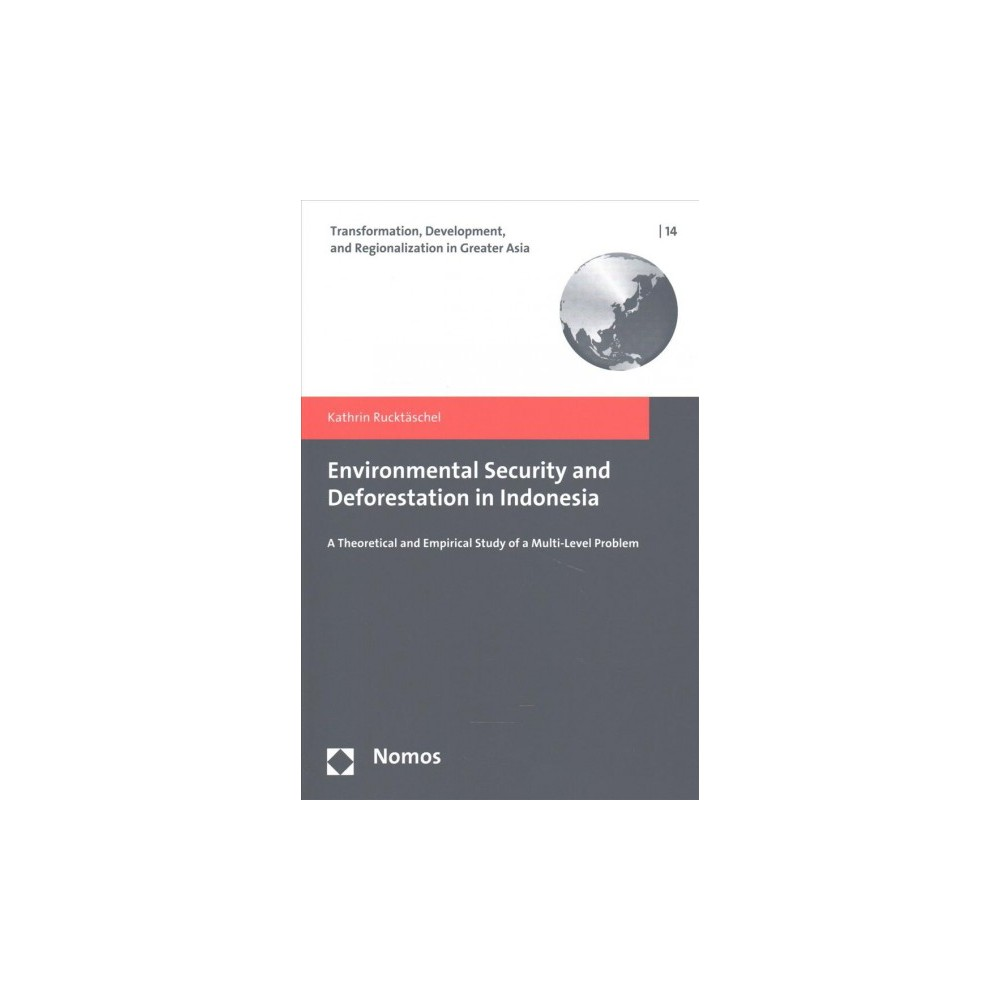 Environmental Security and Deforestation in Indonesia : A Theoretical and Empirical Study of a