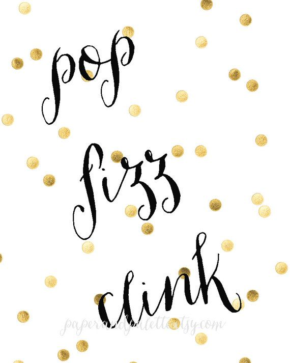 Hey, I found this really awesome Etsy listing at https://www.etsy.com/listing/209844204/pop-fizz-clink-printable-gold-confetti