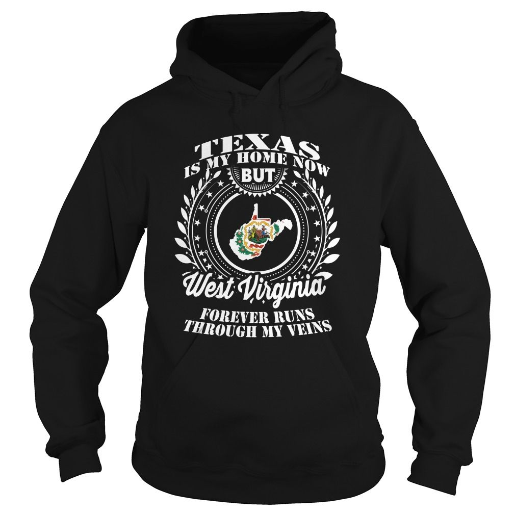037-TEXAS IS MY HOME NOW BUT WEST VIRGINIA FOREVER RUNS THROUGH MY VEINS, Order HERE ==> https://www.sunfrog.com/LifeStyle/037-TEXAS-IS-MY-HOME-NOW-BUT-WEST-VIRGINIA-FOREVER-RUNS-THROUGH-MY-VEINS-94153288-Black-Hoodie.html?id=47756 #christmasgifts #xmasgifts #westvirginia