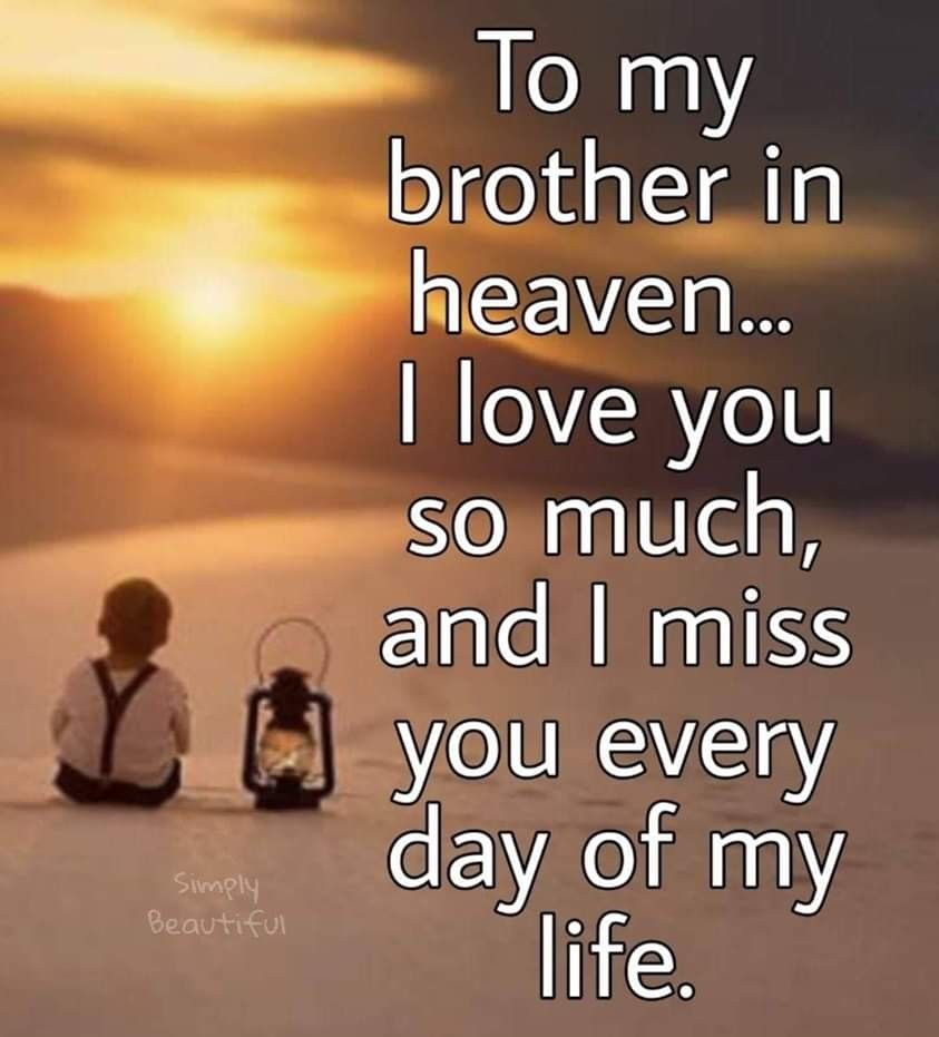 To My Brother In Heaven Big Brother Quotes Heaven Quotes Best Brother Quotes