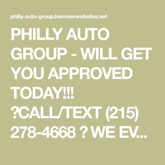 Philly Auto Group Will Get You Approved Today Call Text 215 278 4668 We Even Offer In House Financing No Credit Chec In 2020 Car Buying Good Credit Scion