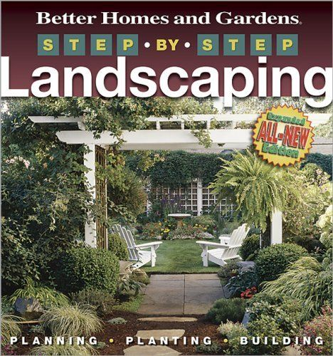 86b839c6756a07546210ed476f626a68 - Better Homes And Gardens Step By Step Landscaping
