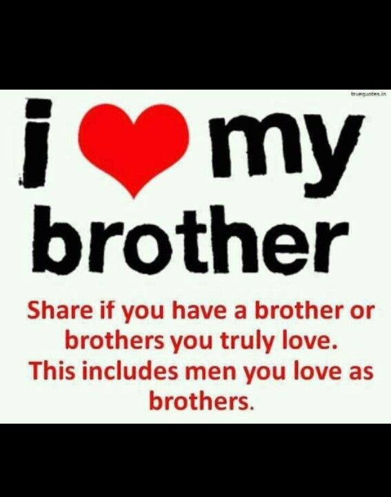 I Love My Brother I Love My Brother Brother Quotes Family Quotes