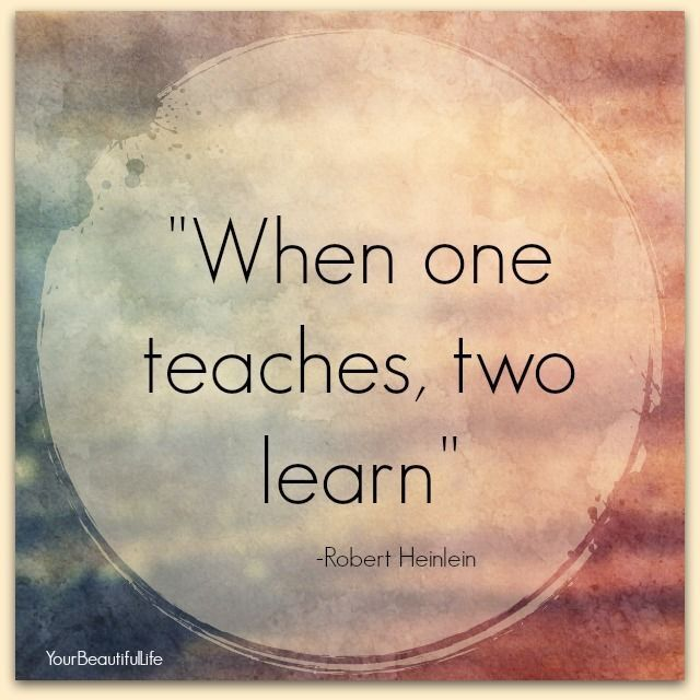 Quotes On Learning I Am A Student As Well As A Teacher.with Gratitude To All Who Have .