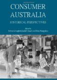 Consumer Australia : historical perspectives / edited by, Robert Crawford, Judith Smart and Kim Humphery. Available online.