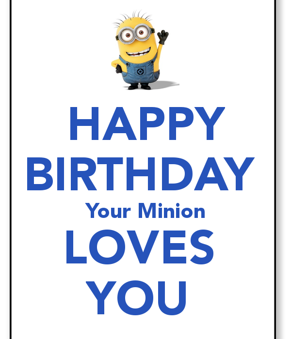 Merveilleux Happy Birthday Minion Love Messages For Him | HAPPY BIRTHDAY Your Minion  LOVES YOU   KEEP
