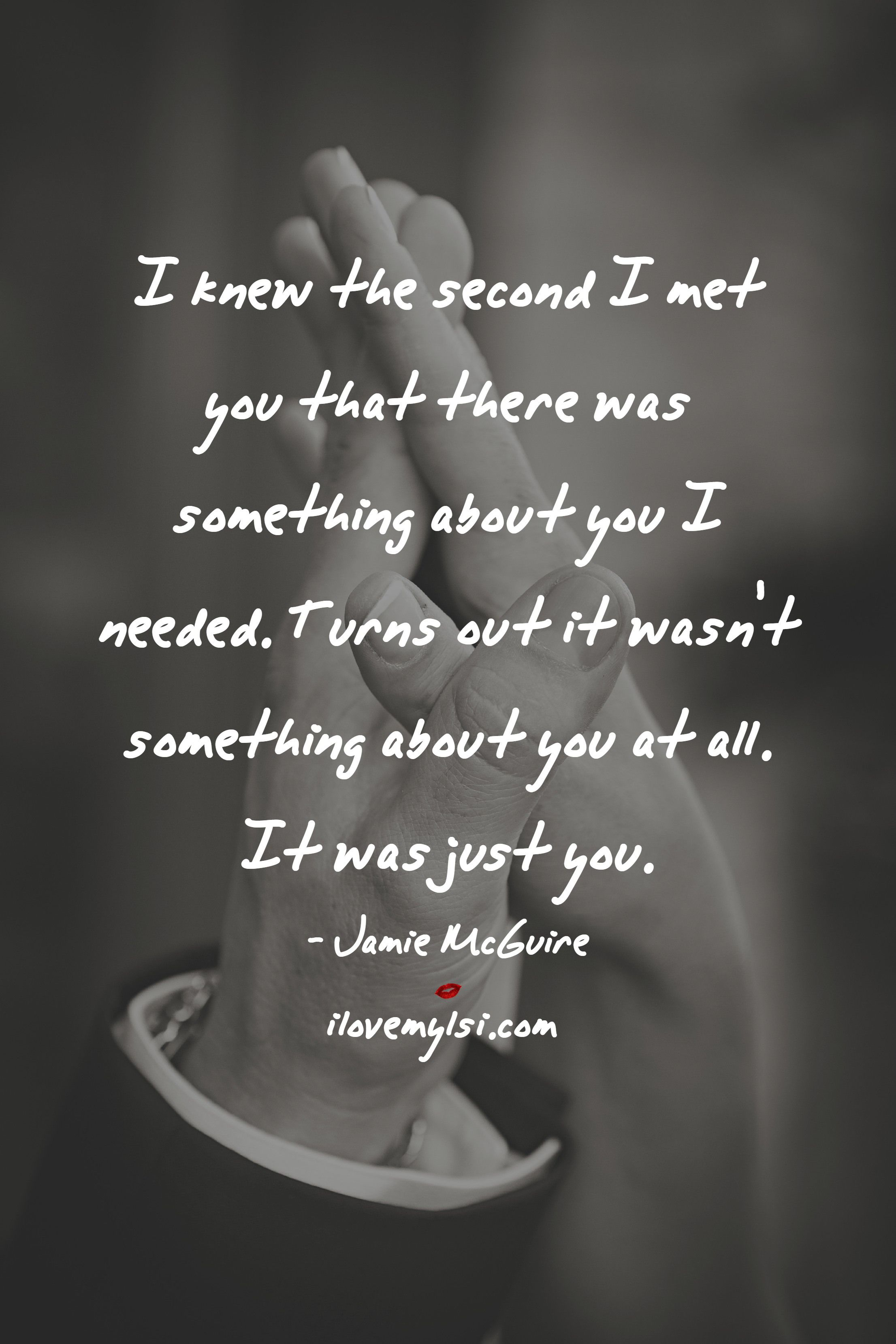 I Knew The Second I Met You Quotes About Love