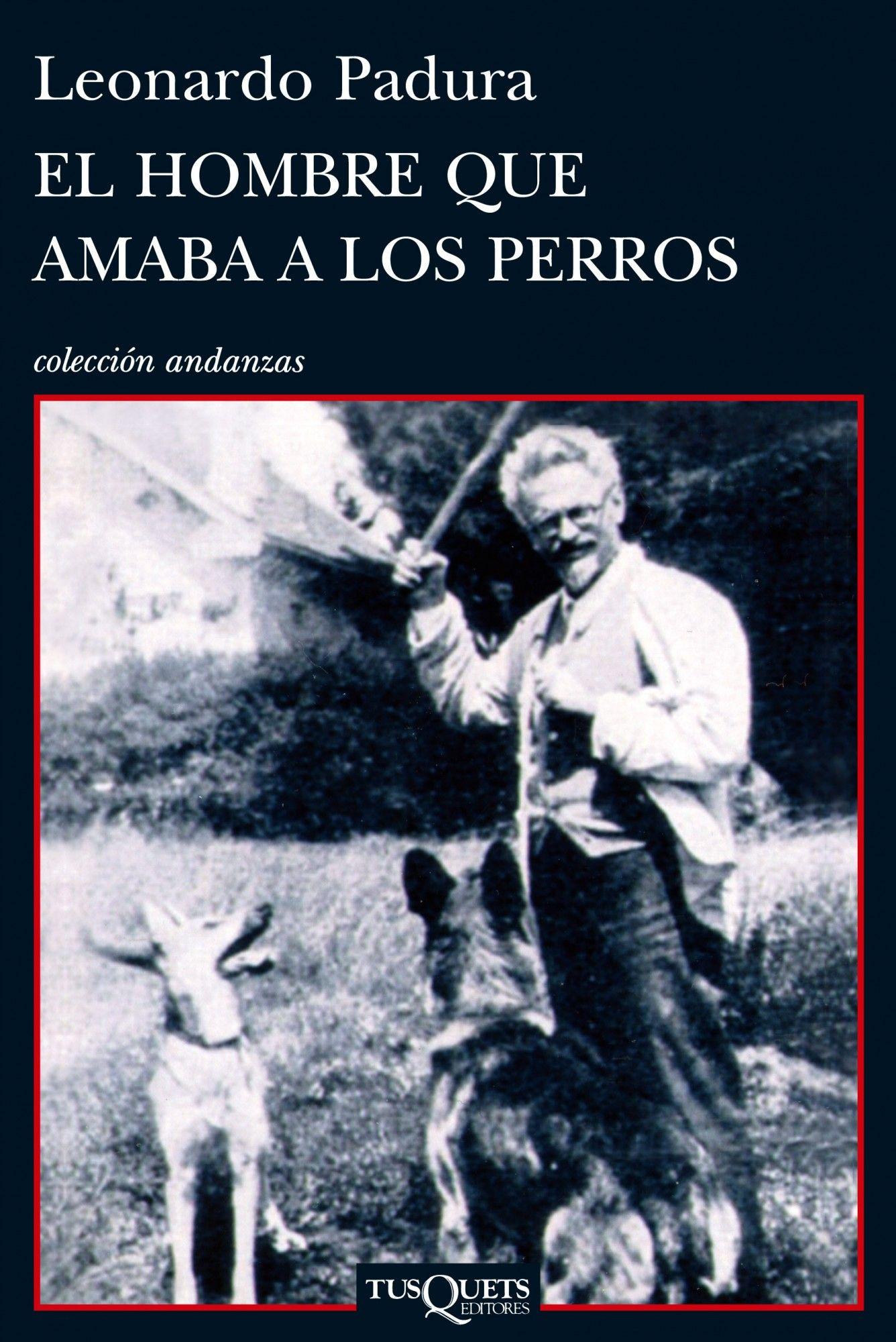 El Hombre Que Amaba A Los Perros Books Ebooks Leonardo